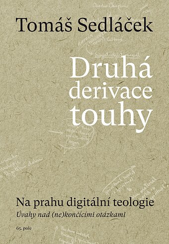 Druhá derivace touhy II: Na prahu digitální teologie