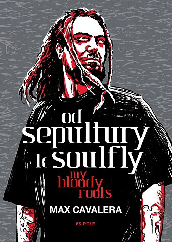 Od Sepultury k Soulfly – My Bloody Roots