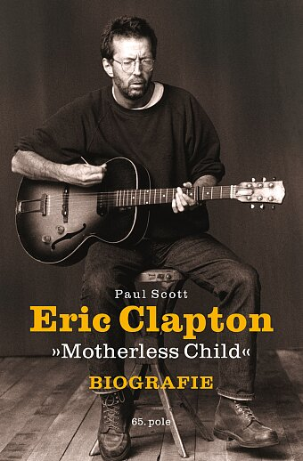Eric Clapton: Motherless Child - Biografie